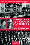 image of Gangsters and Gold Diggers: Old New York, the Jazz Age, and the Birth of Broadway