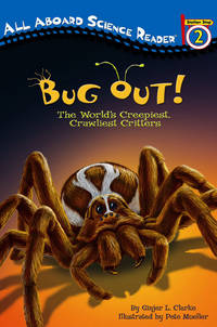 Bug Out!: The World's Creepiest, Crawliest Critters (Penguin Young Readers, Level 3) by  Ginjer L Clarke - Paperback - from Mega Buzz Inc and Biblio.com