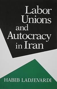 Labor Unions and Autocracy in Iran