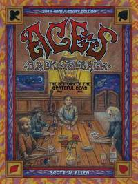 ACES BACK TO BACK. The History of the GRATEFUL DEAD, 1965 -2013. (20th Anniversary Edition)