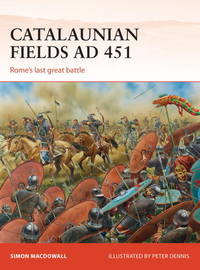Catalaunian Fields AD 451: Rome?s last great battle (Campaign) by  Simon MacDowall - Paperback - from Mega Buzz Inc and Biblio.com