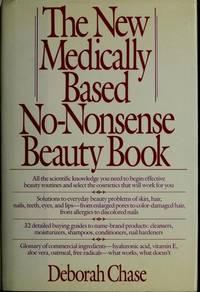 The New Medically Based No-Nonsense Beauty Book