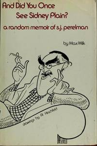 And Did You Once See Sidney Plain?: A Random Memoir of S. J. Perelman by  Max WILK - First Edition - 1986 - from abookshop and Biblio.com