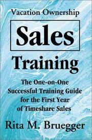 Vacation Ownership Sales Training: The One-on-One Successful Training Guide for the First Year of...