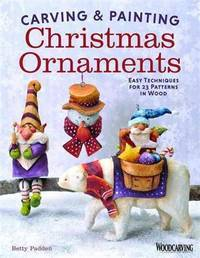 Carving & Painting Christmas Ornaments: Easy Techniques for 23 Patterns in Wood (Fox Chapel...