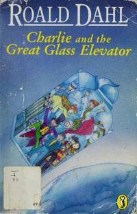 Charlie and the Great Glass Elevator (Puffin Story Books)