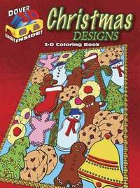 CHRISTMAS DESIGNS: 3-Dimensional Coloring Book (O)