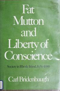 Fat Mutton and Liberty of Conscience : Society in Rhode Island, 1636-1690