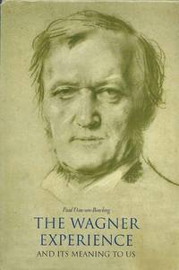 The Wagner Experience and Its Meaning to Us, 2 Volumes