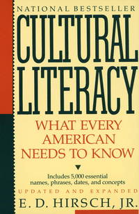 CULTURAL LITERACY : WHAT EVERY AMERICAN