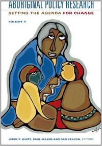 Aboriginal Policy Research Setting the Agenda for Change Volume II