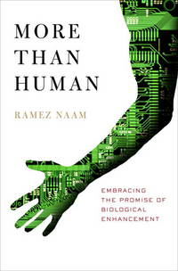 More Than Human - Embracing the Promise of Biological Enhancement - SIGNED  by AUTHOR