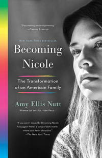 Becoming Nicole: The inspiring story of transgender actor-activist Nicole Maines and her extraordinary family by Amy Ellis Nutt - Paperback - 2016 - from ThatBookGuy and Biblio.com