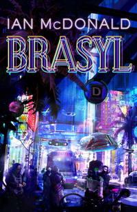 Brasyl by McDonald, Ian - 2007