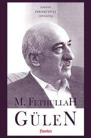 M. Fethullah Gulen: Essays, Perspectives, Opinions