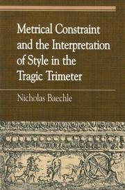 Metrical Constraint and the Interpretation of Style in the Tragic Trimeter (Greek Studies:...