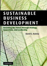 Sustainable Business Development: Inventing the Future Through Strategy, Innovation, and Leadership