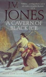 A CAVERN OF BLACK ICE(BOOK ONE OF SWORD OF SHADOWS) by J.V. JONES - Paperback - REPRINT - 2003 - from TARPAULIN BOOKS AND COMICS (SKU: 007222)