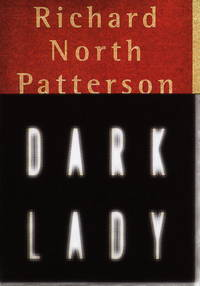 DARK LADY by  Richard North Patterson - First Trade Edition - 1999 - from Novel Ideas Books (SKU: 93257)