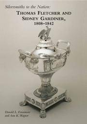 Silversmiths to the Nation: 1808-1842 by Fennimore, Donald, Wagner, Ann K