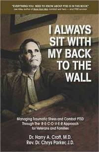 I Always Sit with My Back to the Wall Managing Traumatic Stress and Combat  PTSD through the...