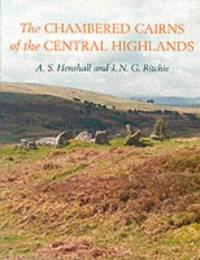 The Chambered Cairns of the Central Highlands: An Inventory of the Structures and Their Contents