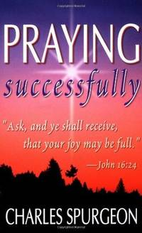 Praying Successfully by Charles H. Spurgeon - Paperback - from Discover Books (SKU: 3325808379)