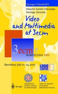 Video and Multimedia at 3ecm : Barcelona, July 10-14th, 2000