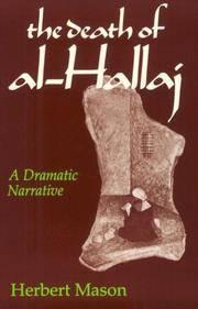THE DEATH OF AL-HALLAJ : A Dramatic Narrative