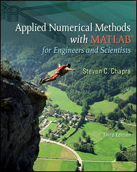 Applied Numerical Methods With Matlab For Engineers And Scientists, (Third Edition)