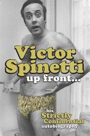 Victor Spinetti Up Front.: His Strictly Confidential Autobiography