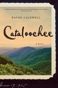 Cataloochee: A Novel by Wayne Caldwell - Hardcover - May 2007 - from Kona Bay Books (SKU: 6615)