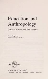 Education and Anthropology: Other Cultures and the Teacher