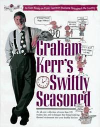Graham Kerr's Swiftly Seasoned
