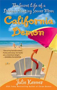 California Demon: The Secret Life of a Demon-Hunting Soccer Mom