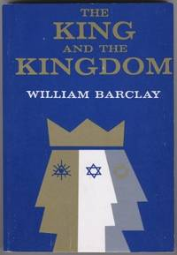 The King and the Kingdom by William Barclay  - 1968  - from Ergodebooks (SKU: SONG0664248438)