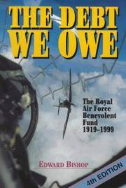 The Debt We Owe. The Royal Air Force Benevolent Fund 1919-1999.
