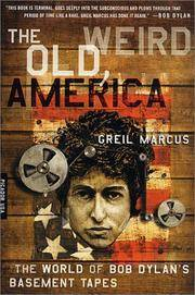 image of The Old, Weird America: The World of Bob Dylan's Basement Tapes