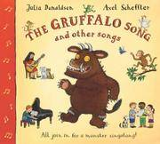 The Gruffalo Song and Other Songs. Julia Donaldson