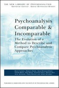 Psychoanalysis Comparable and Incomparable (The New Library of Psychoanalysis)