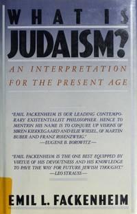What Is Judaism: An Interpretation for the Present Age Fackenheim, Emil L