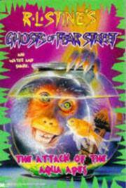 The Attack of the Aqua Apes (R. L. Stines Ghosts of Fear Street, Vol. 3)