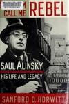 image of Let Them Call Me Rebel: Saul Alinsky, His Life and Legacy