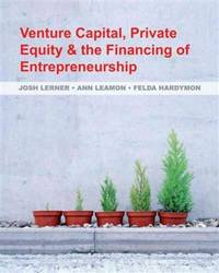 VENTURE CAPITAL, PRIVATE EQUITY, & THE FINANCING OF ENTREPRENEURSHIP 2012