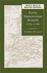 Who's Who in Early Hanoverian Britain, 1714-1789 (Who's Who in British History Ser.) by  G. R. R Treasure - Hardcover - 2002 - from Charles Byrnes Bookshop and Biblio.com