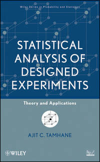 Statistical Analysis of Designed Experiments: Theory and Applications by  Ajit C Tamhane - Hardcover - from ShopBookShip and Biblio.com