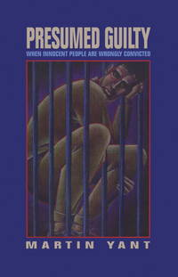 Presumed Guilty: When Innocent People Are Wrongly Convicted