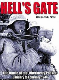 Hell's Gate: Battle of the Cherkassy Pocket January-February 1944.