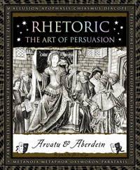 RHETORIC: The Art Of Persuasion (H)