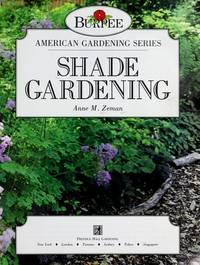 Shade Gardening (Burpee American Gardening Series)